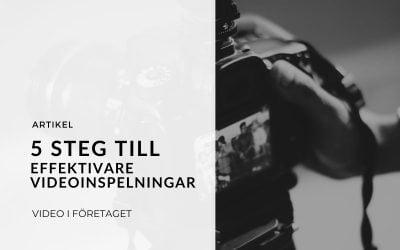 5 steg till effektivare videoinspelningar